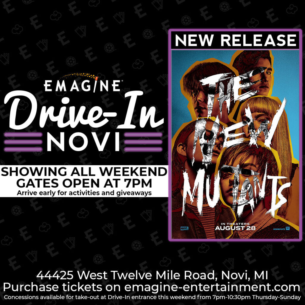 The New Mutants playing all weekend at Emagine Drive-In, 8/28 – 8/30