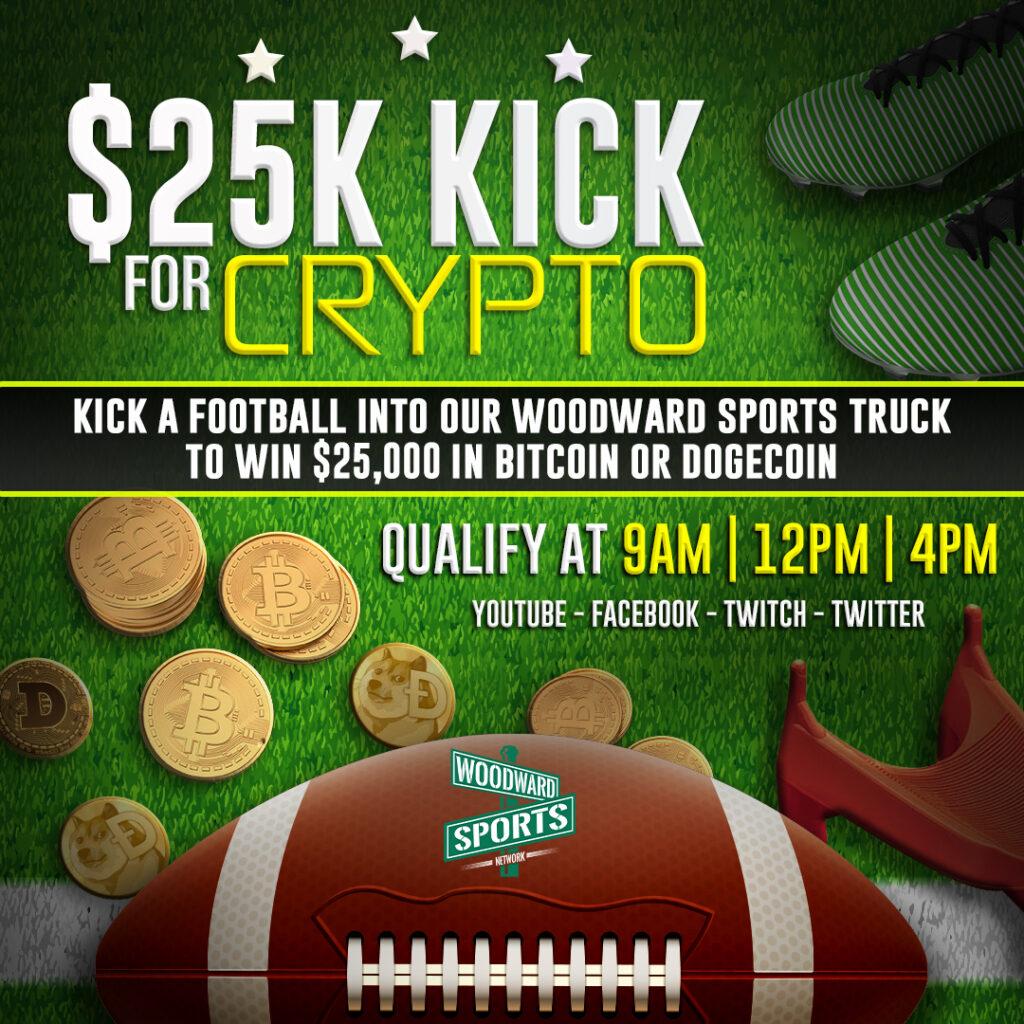 Woodward Sports $25k Kick for Crypto – 7/23/21 at 4PM